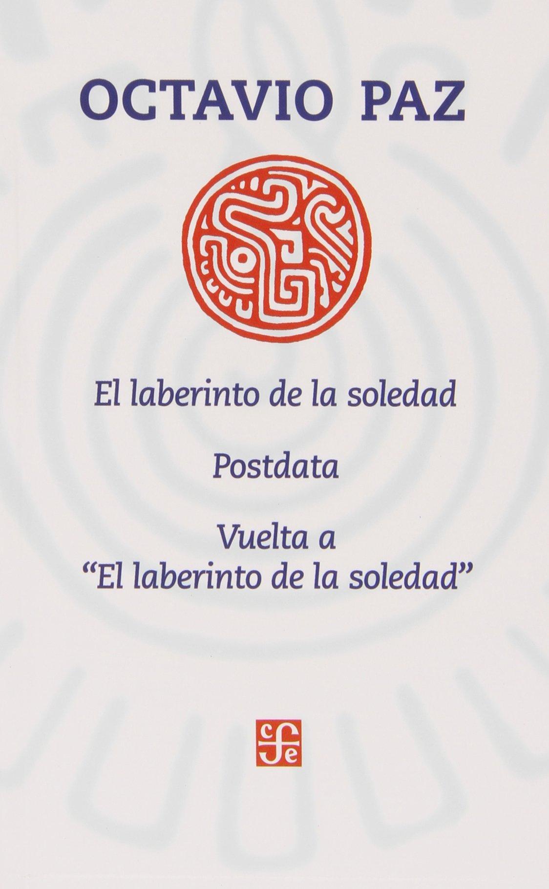 El Laberinto De La Soledad  The Labyryth Of Solitude