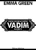 Première rencontre, Vadim raconte (Toi + Moi : seuls contre tous)