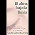 El alma bajo la lluvia (Spanish Edition)