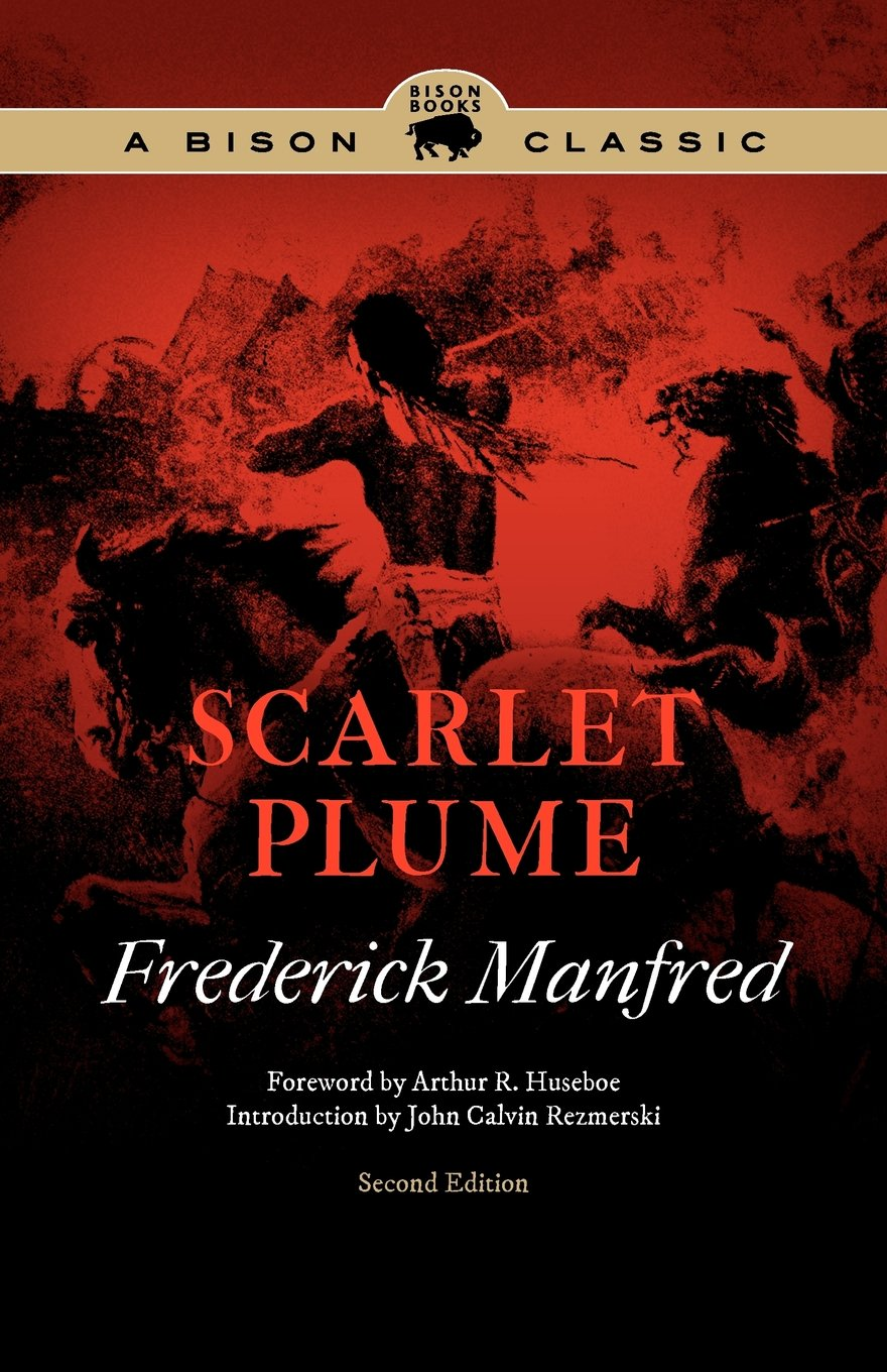Scarlet plume second edition bison classics bison books scarlet plume second edition bison classics bison books frederick manfred john calvin rezmerski arthur r huseboe 9780803243644 amazon books fandeluxe Choice Image