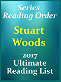 Stuart Woods Series Reading List - Will Lee Series - Stone Barrington Series - Holly Barker Series - Ed Eagle Series - Stand Alone Novels: STUART WOODS SERIESREADING ORDER WITH SPECIAL ADDED MATERIAL