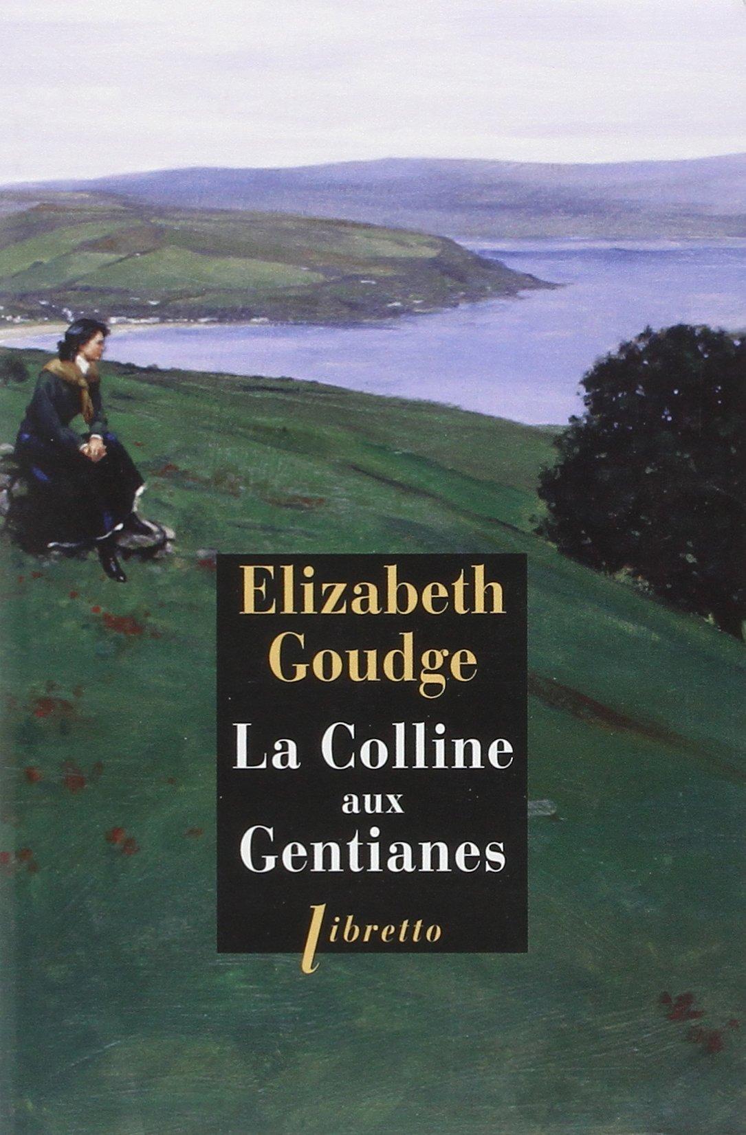 Amazon.fr - La colline aux gentianes - Goudge, Elizabeth - Livres