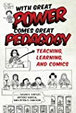 With Great Power Comes Great Pedagogy: Teaching, Learning, and Comics