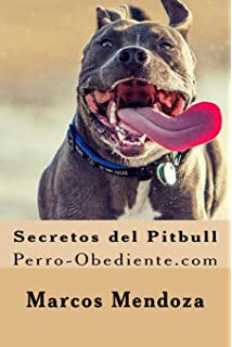 Secretos del Pitbull: Perro-Obediente.com (Spanish Edition)