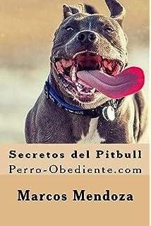 Secretos del Pitbull: Perro-Obediente.com (Spanish Edition)