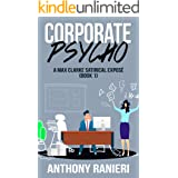 Corporate Psycho: A two hour read and satirical corporate send-up (A Max Clarke Satirical Exposé Book 1)