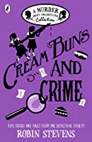 Cream Buns And Crime: A Murder Most Unladylike