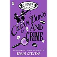 Cream Buns and Crime: Tips, Tricks and Tales from the Detective Society (A Murder Most Unladylike Collection)