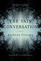 The Vain Conversation: A Novel (Story River Books) Hardcover