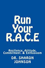 Run Your R.A.C.E:  Success Workbook: Resilience, Attitude, Commitment, & Enthusiasm Kindle Edition