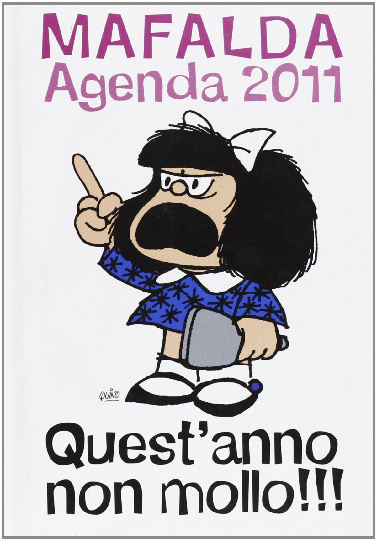 Questanno non mollo!!! Mafalda. Agenda 2011: Amazon.es ...