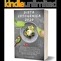 Dieta Cetogénica 2020: Recetas Keto Rápidas y Fáciles Para Principiantes 2020 Reajuste su Cuerpo y Aumente su Energía…