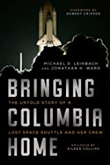 Bringing Columbia Home: The Untold Story of a Lost Space Shuttle and Her Crew Hardcover