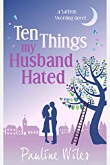 Ten Things My Husband Hated: a Saffron Sweeting novel Kindle Edition