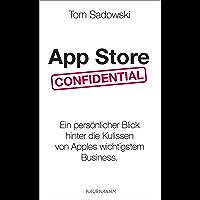 App Store Confidential: Ein persönlicher Blick hinter die Kulissen von Apples wichtigstem Business (German Edition)