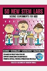 50 New STEM Labs - Science Experiments for Kids (50 STEM Labs 2.0) (Volume 3) Paperback