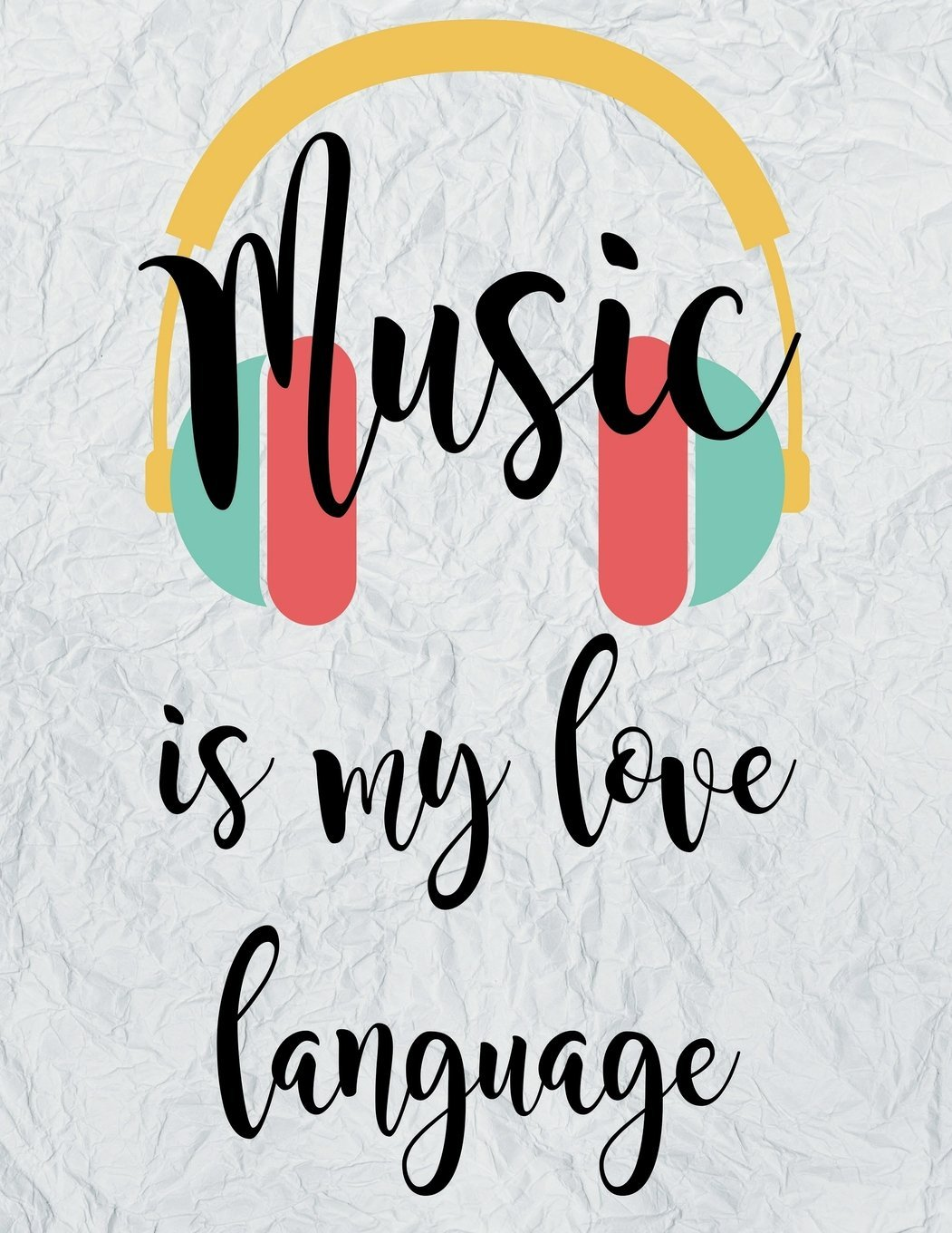 Music is my Love Language: Treble Clef And Bass Clef Empty 12 Staff Book; Blank Piano Sheets; Manuscript Sheets Notation Paper For Composing For ... & Songwriting (Blank Practice Music Journal) pdf