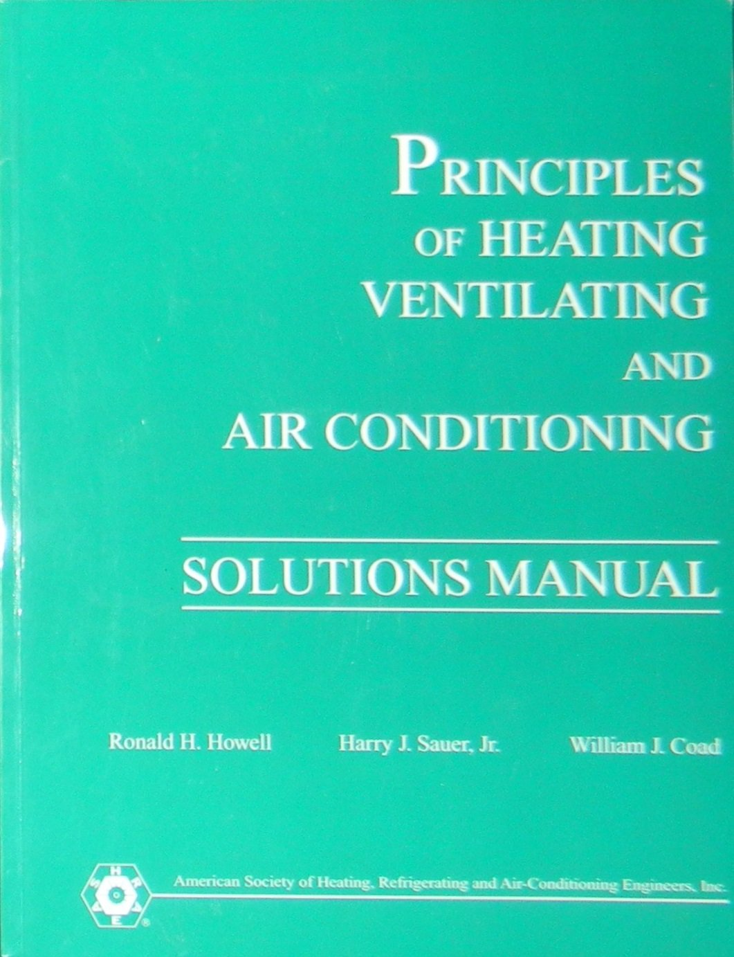 Principles of Heating Ventilating and Air Conditioning (SOLUTIONS MANUAL):  Amazon.co.uk: Inc. ASHRAE: 9781931862936: Books