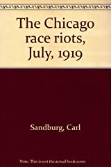 The Chicago Race Riots, July, 1919 Hardcover
