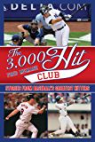 The 3,000 Hit Club: Stories of Baseball's Greatest Hitters