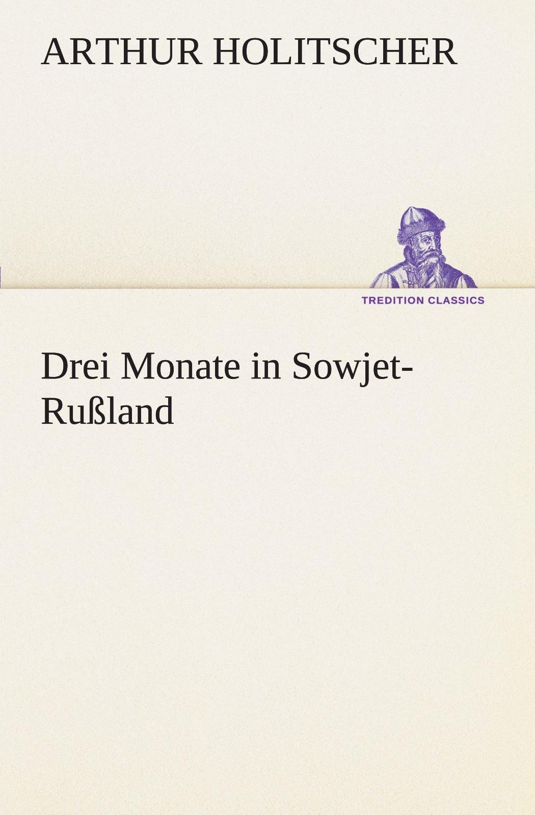 Drei Monate in Sowjet-Rußland (TREDITION CLASSICS)