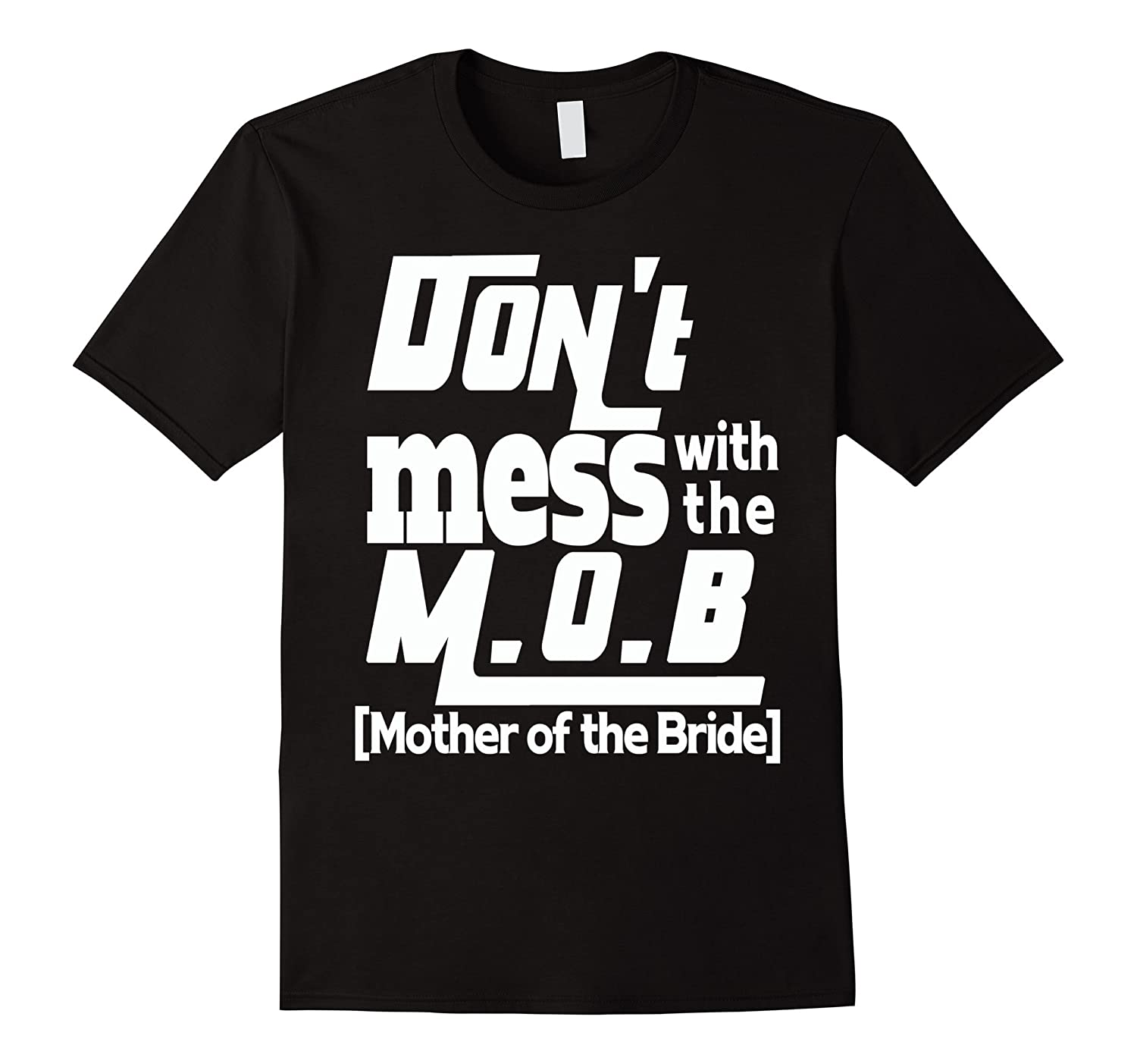 Mothers Day Gift Dont mess with the MOB Mother of Bride-TD