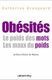 Obésités Le poids de mots. Les maux du poids : le poids des mots, les maux du poids (Psychologie, Psychanalyse, Pédagogie)