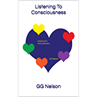 Listening To Consciousness (English Edition)