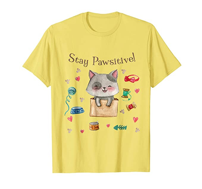 2c29fbe8a0 Amazon.com: Stay Pawsitive - Funny Positive Kitty Cat Pun T-Shirt ...