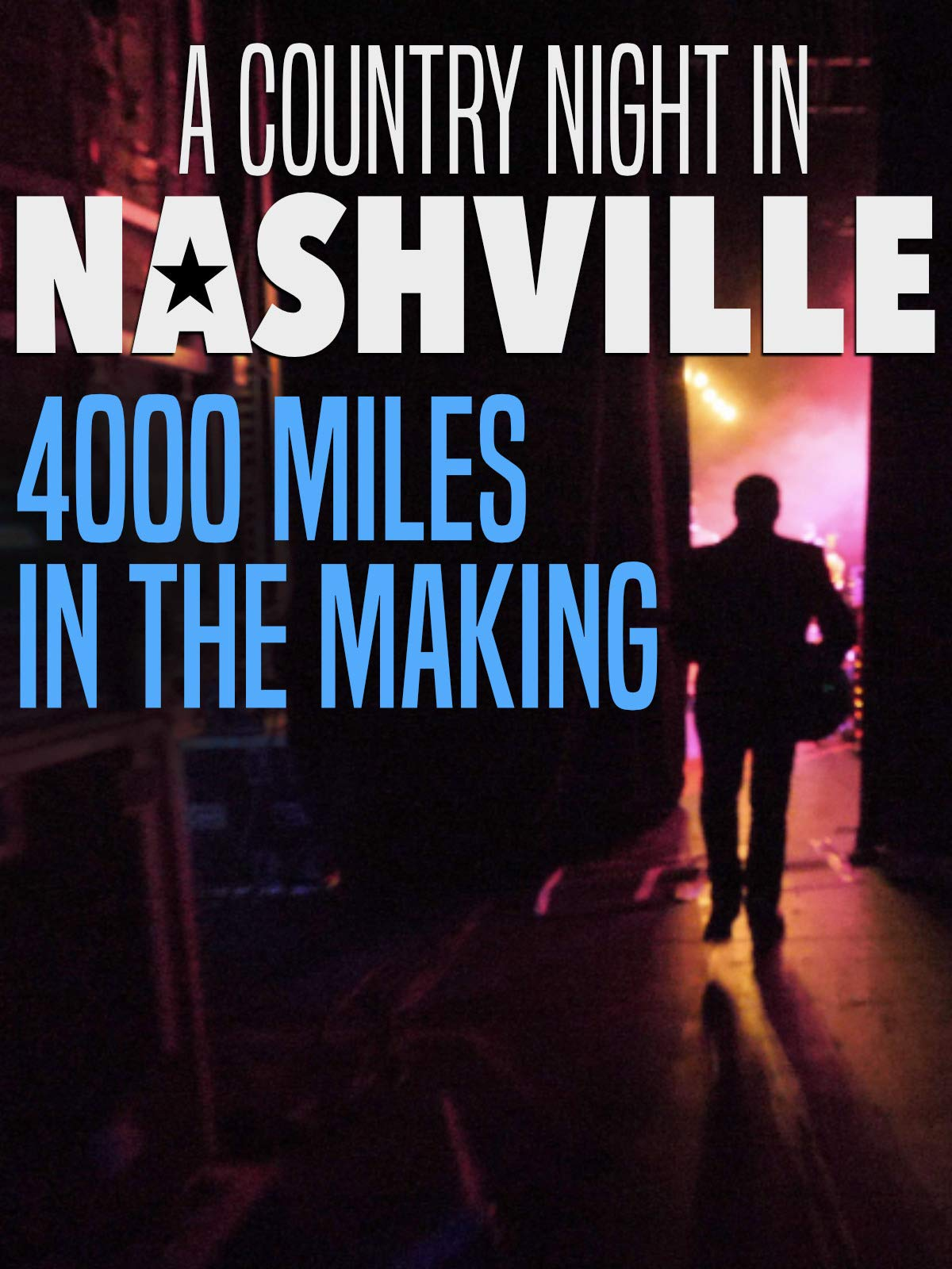 A Country Night In Nashville - 4000 Miles in the Making
