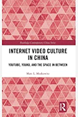Internet Video Culture in China: YouTube, Youku, and the Space in Between (Routledge Contemporary China Series) Hardcover