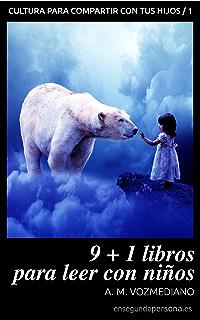 9+1 libros para leer con niños (Cultura para compartir con tus hijos nº