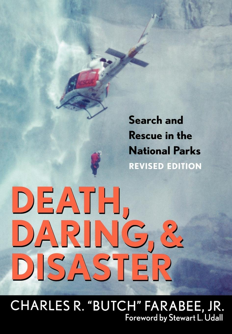 Death, Daring, & Disaster -  Search and Rescue in the National Parks (Revised Edition)