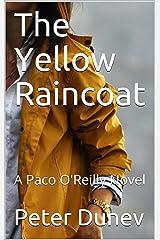 The Yellow Raincoat: A Paco O'Reilly Novel Kindle Edition