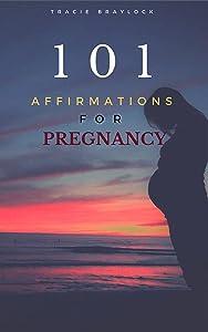 101 Affirmations for Pregnancy