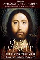 Christus Vincit: Christ's Triumph Over The