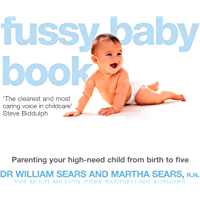 The Fussy Baby Book: Parenting your high-need child from birth to five (English Edition)