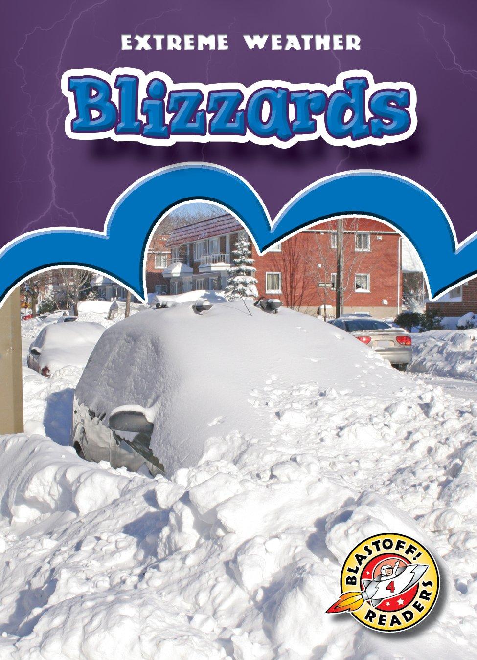 Blizzards (Blastoff! Readers: Extreme Weather) (Blastoff! Readers, Level 4: Extreme Weather)