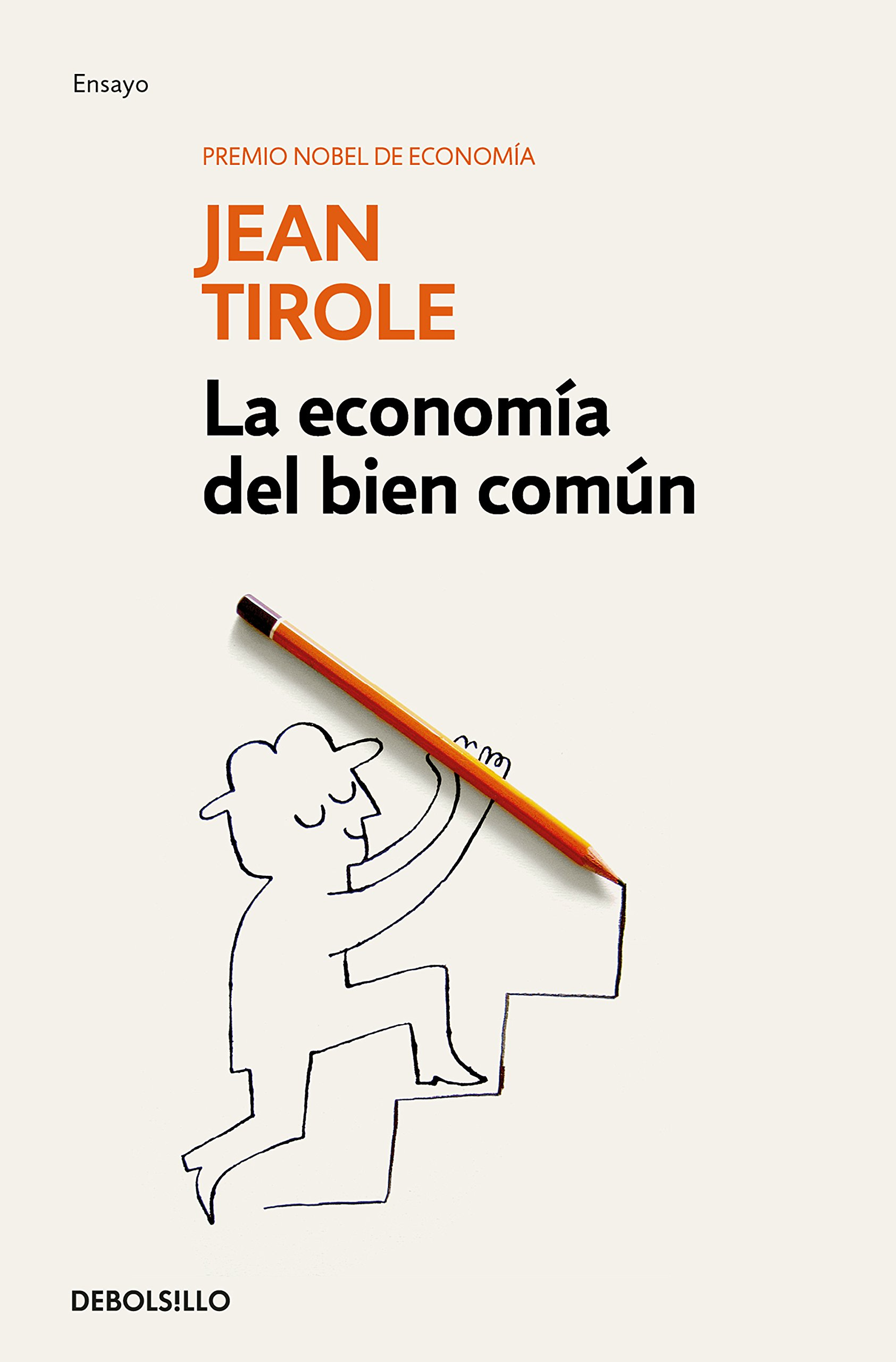 La economía del bien común (Ensayo | Economía): Amazon.es: Tirole, Jean:  Libros