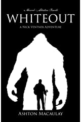 Whiteout: A Nick Ventner Adventure Kindle Edition