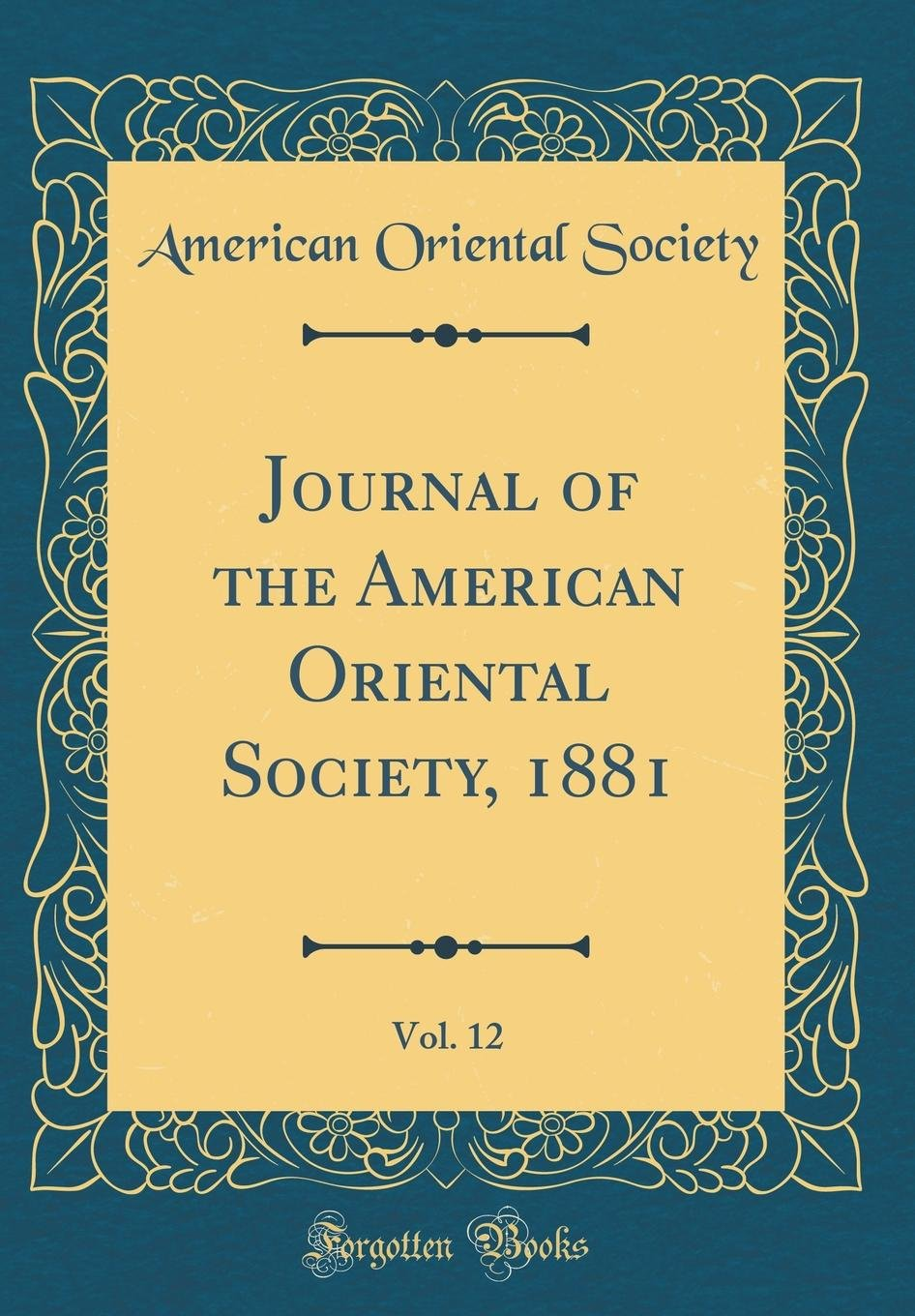 Read Online Journal of the American Oriental Society, 1881, Vol. 12 (Classic Reprint) ebook