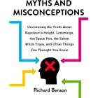 Myths and Misconceptions: Uncovering the Truth about Napoleon's Height, Lemmings, the Space Pen, the Salem Witch Trials, and
