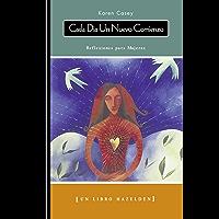 Cada Dia Un Nuevo Comienzo (Each Day a New Beginning): Reflexiones para Mujeres (Hazelden Meditations)