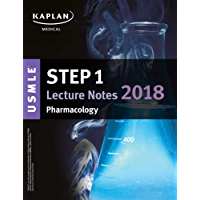USMLE Step 1 Lecture Notes 2018: Pharmacology (Kaplan Test Prep)