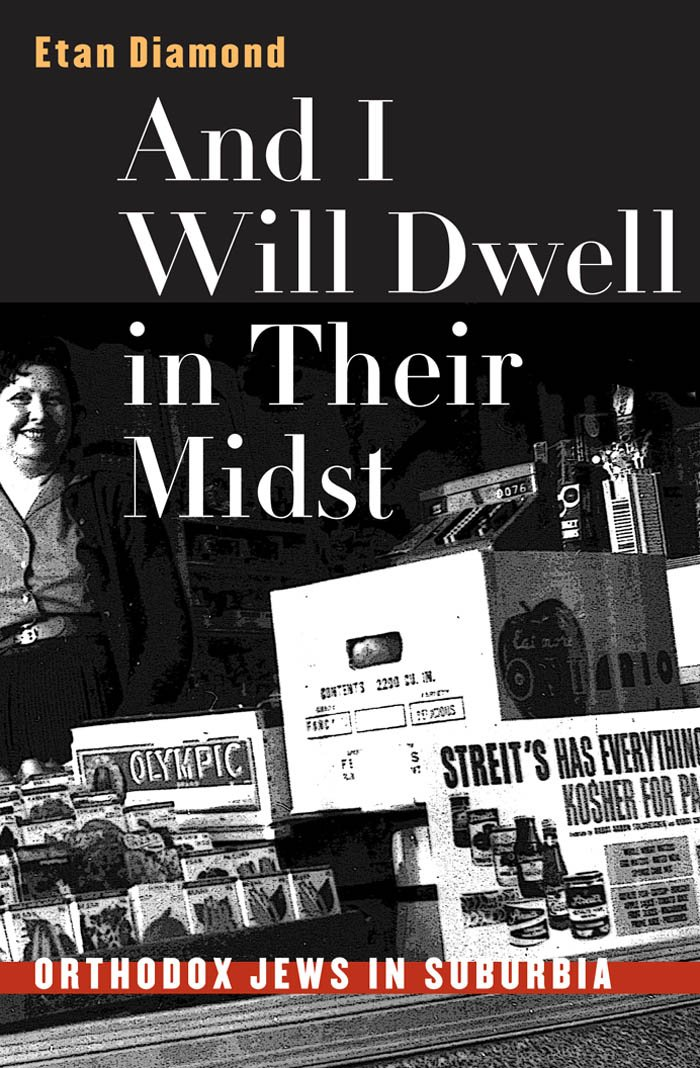 Download And I Will Dwell in Their Midst: Orthodox Jews in Suburbia PDF