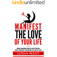 Manifest The Man You Love in 28 Days: Use the Law of Attraction and the No Contact Rule to Attract Anyone You Desire (English Edition)