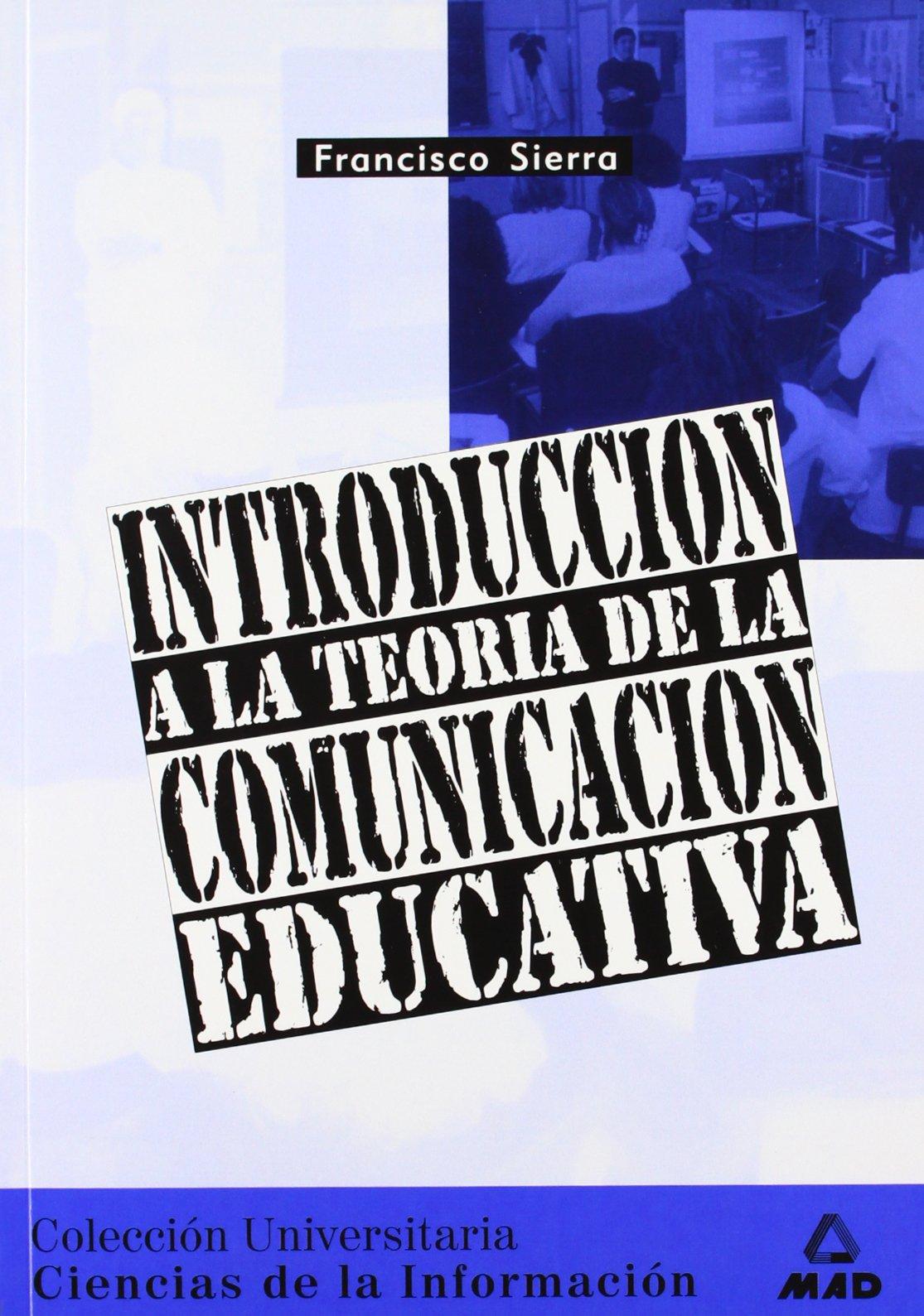 INTRODUCCIÓN A LA TEORIA DE LA COMUNICACION EDUCATIVA (Spanish Edition) by Editorial Mad
