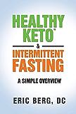 Healthy Keto & Intermittent Fasting (English Edition)