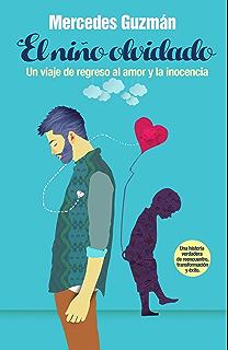 El Niño: Un viaje de regreso al amor y la inocencia (Spanish Edition)