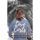 Love Costs (Shards of Sevia Book 3)